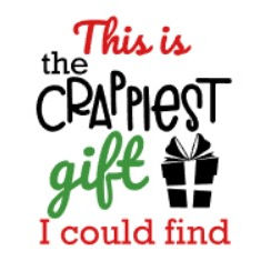 Crappiest gift